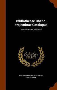 Bibliothecae Rheno-Trajectinae Catologus
