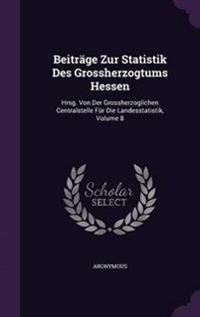 Beitrage Zur Statistik Des Grossherzogtums Hessen