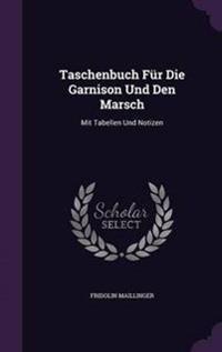 Taschenbuch Fur Die Garnison Und Den Marsch