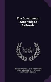 The Government Ownership of Railroads