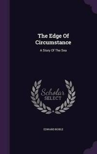 The Edge of Circumstance