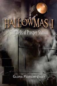 Hallowmas 1: The Bells of Prosper Station