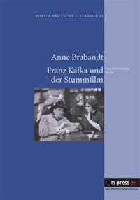 Kafka Und Der Stummfilm: Eine Intermediale Studie