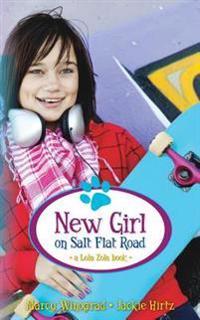 New Girl on Salt Flat Road: A Lola Zola Book