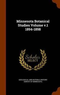 Minnesota Botanical Studies Volume V.1 1894-1898