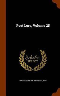 Poet Lore, Volume 25