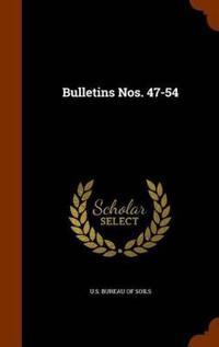 Bulletins Nos. 47-54