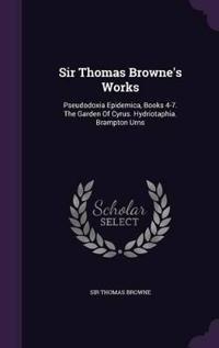 Sir Thomas Browne's Works