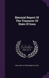 Biennial Report of the Treasurer of State of Iowa