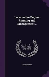 Locomotive Engine Running and Management ..