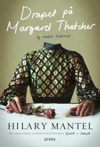 Drapet på Margaret Thatcher og andre historier