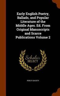 Early English Poetry, Ballads, and Popular Literature of the Middle Ages. Ed. from Original Manuscripts and Scarce Publications Volume 2