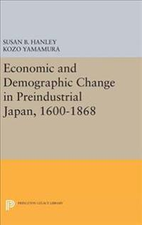 Economic and Demographic Change in Preindustrial Japan 1600-1868