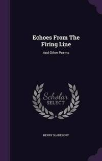Echoes from the Firing Line