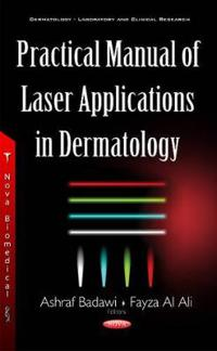Practical Manual of Laser Applications of Dermatology