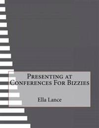 Presenting at Conferences for Bizzies