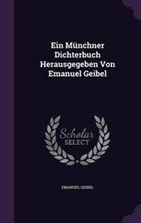 Ein Munchner Dichterbuch Herausgegeben Von Emanuel Geibel