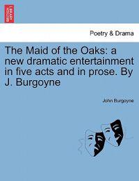 The Maid of the Oaks