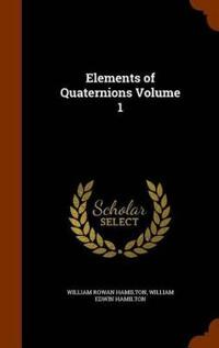 Elements of Quaternions Volume 1
