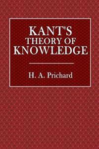 Kant's Theory of Knowledge