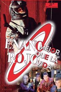 Enano Rojo: Mejor Que La Vida: Serie Enano Rojo 2
