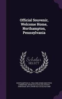 Official Souvenir, Welcome Home, Northampton, Pennsylvania