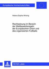 Rechtsetzung Im Bereich Der Wettbewerbsregeln Der Europaeischen Union Und Des Organisierten Fuballs