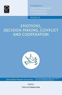 Emotions, Decision-Making, Conflict and Cooperation