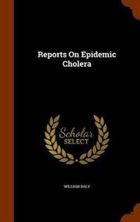 Reports on Epidemic Cholera