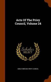 Acts of the Privy Council, Volume 24