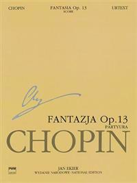 Fantasia on Polish Airs Op. 13 for Piano and Orchestra: Chopin National Edition