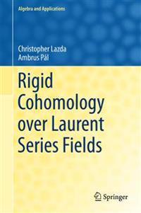 Rigid Cohomology over Laurent Series Fields
