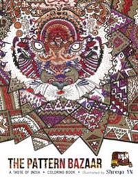 The Pattern Bazaar: A Taste of India - Coloring Book