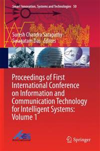 Proceedings of First International Conference on Information and Communication Technology for Intelligent Systems: Volume 1