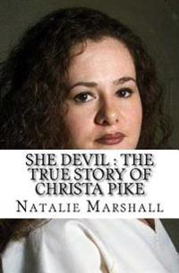 She Devil: The True Story of Christa Pike