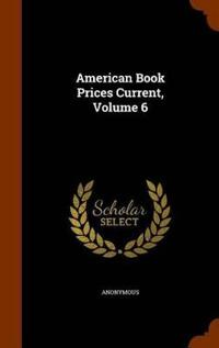 American Book Prices Current, Volume 6