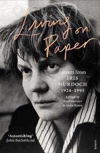 Living on paper - letters from iris murdoch 1934-1995