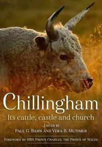 Chillingham: Its Cattle, Castle and Church