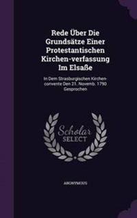 Rede Uber Die Grundsatze Einer Protestantischen Kirchen-Verfassung Im Elsasse