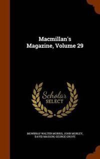 MacMillan's Magazine, Volume 29