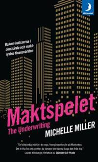 The Underwriting. Maktspelet