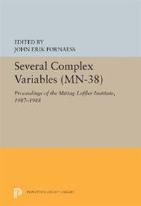 Several Complex Variables (MN-38), Volume 38: Proceedings of the Mittag-Leffler Institute, 1987-1988. (MN-38)