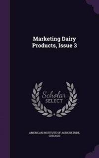Marketing Dairy Products, Issue 3