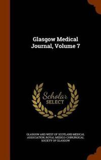 Glasgow Medical Journal, Volume 7