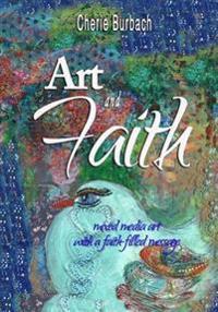 Art and Faith: Mixed Media Art with a Faith-Filled Message