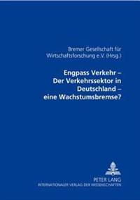 Engpass Verkehr - Der Verkehrssektor in Deutschland - Eine Wachstumsbremse?