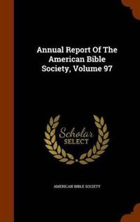 Annual Report of the American Bible Society, Volume 97
