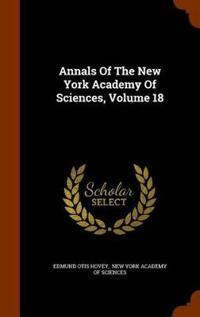 Annals of the New York Academy of Sciences, Volume 18