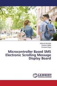 Microcontroller Based SMS Electronic Scrolling Message Display Board