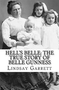 Hell's Belle: The True Story of Belle Gunness